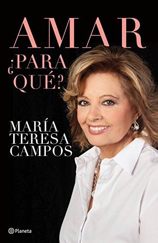 Amar, ¿para qué? (No Ficcion) por María Teresa Campos
