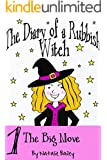 The Diary of a Rubbish Witch: The Big Move (Hilarious diary book for girls age 9-12)