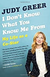 I Don't Know What You Know Me From: My Life as a Co-Star by Judy Greer (2015-04-28)