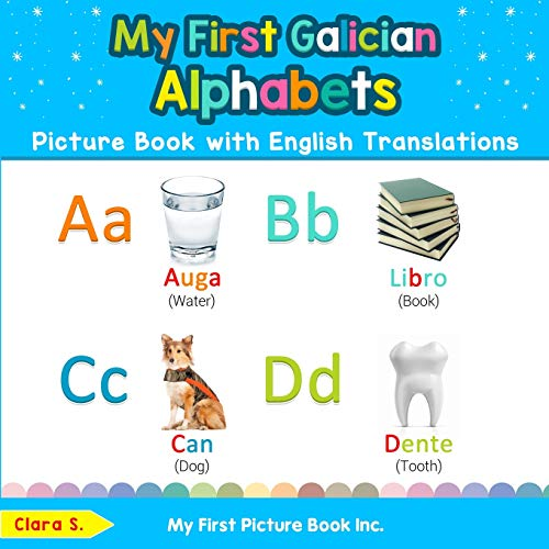 My First Galician Alphabets Picture Book with English Translations: Bilingual Early Learning & Easy Teaching Galician Books for Kids (Teach & Learn Basic Galician words for Children)