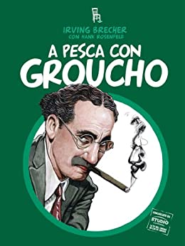 A pesca con Groucho & Co. (Dietro le quinte) di [Brecher Irving, Rosenfeld Hank]