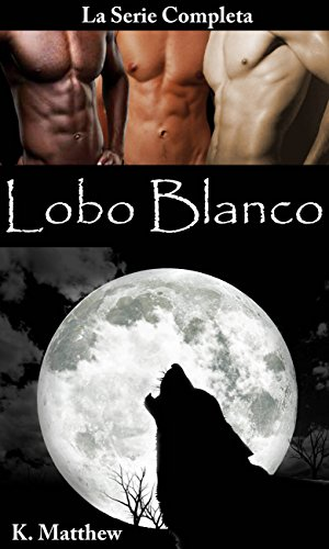 Lobo Blanco (La serie completa) por K. Matthew