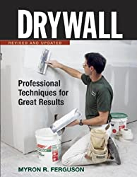 Drywall: Professional Techniques for Walls and Ceilings