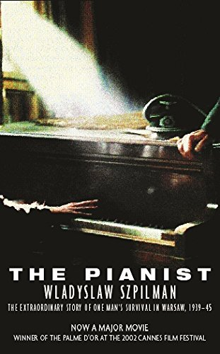 The Pianist: The Extraordinary Story of One Man's Survival in Warsaw, 1939-45 by Wladyslaw Szpilman (2002-12-31)