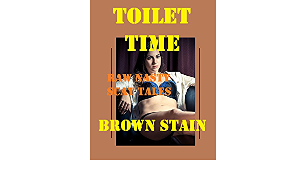 Toilet Time: Raw Nasty Scat Tales (Extreme Milf Scat Sex) (English ...