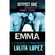 Emma: Part Two (Outpost Nine Book 2)