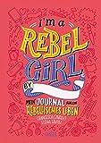 I'm a Rebel Girl - Mein Journal für ein rebellisches Leben - Francesca Cavallo, Elena Favilli