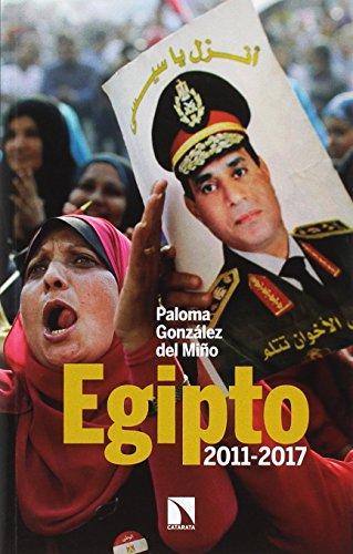 Egipto, 2011-2017: Alteraciones en las redes de poder (Mayor) por Paloma González del Miño