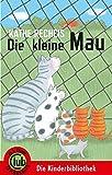 Die kleine Mau: Deutschlandausgabe (Club-Taschenbuch-Reihe) bei Amazon kaufen