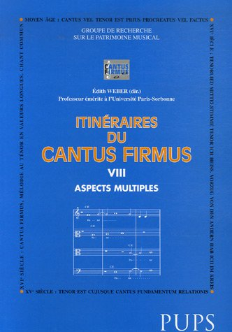 Le cantus firmus : Aspects multiples