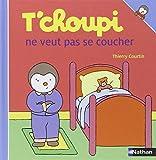 T'choupi Ne Veut Pas Se Coucher (T'choupi l'ami des petits)