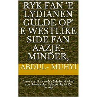 Ryk fan 'e Lydianen gûlde op' e westlike side fan Aazje-minder, : krekt eastlik fan wêr't âlde Ionië wêze soe. Se waarden belutsen by in 15-jierrige  (Frisian Edition)