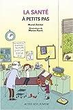 santé à petits pas (La) | Zurcher, Muriel (1971-....). Auteur