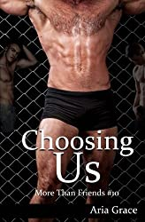 Choosing Us: M/M Romance (More Than Friends) (Volume 10) by Aria Grace (2015-10-07)