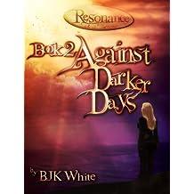 Resonance Book Two: Against Darker Days (English Edition)