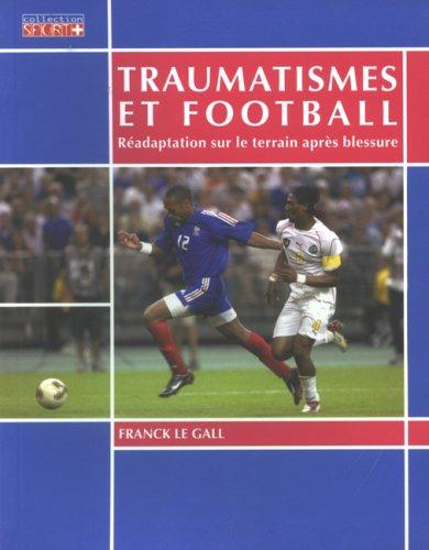 Traumatismes et football : Radaptation sur le terrain aprs blessure
