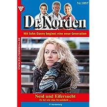 Dr. Norden 1097 - Arztroman: Neid und Eifersucht