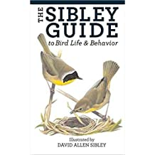 [(The Sibley Guide to Bird Life and Behavior)] [By (author) David Allen Sibley] published on (July, 2009)