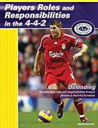 Players Roles and Responsibilities in the 4-4-2 - Defending by Wayne Harrison (2009) Taschenbuch