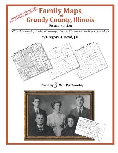 Family Maps of Grundy County, Illinois por Gregory a. Boyd J. D.