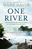 Image de One River: Explorations and Discoveries in the Amazon Rain Forest