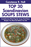 Top 30 Scandinavian Most-Popular Soup and Stew Recipes (English Edition)
