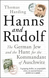 Hanns and Rudolf: The German Jew and the Hunt for the Kommandant of Auschwitz by Thomas Harding (2013-08-22)