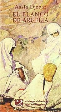 El Blanco de Argelia par Assia Djebar