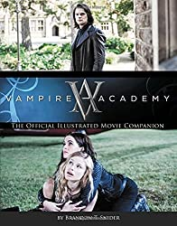 Vampire Academy: The Official Illustrated Movie Companion by Richelle Mead (2013-08-02)