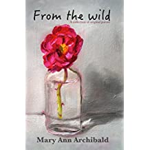 From The Wild: A collection of original poems