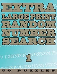 Extra Large Print Random Number Search 1: 50 Easy To See Puzzles: Volume 1