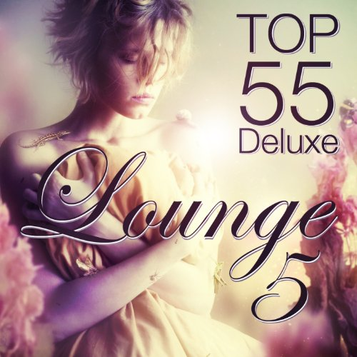 Lounge Top 55, Vol. 5 (Deluxe,...