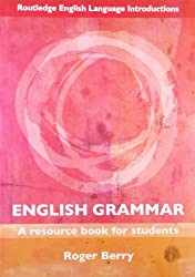 English Grammar: A Resource Book for Students (Routledge English Language Introductions)