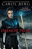 The Daemon Prism: A Novel of the Collegia Magica by Carol Berg (2012-01-03)