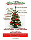 Holidays R Coming : Christmas: For Flute,Keyboard,Recorder,Glockenspiel,Xylophone,Metallophone,Un-Tuned Percussion (The Main Event)