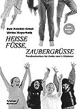Heisse Füsse, Zaubergrüsse: Ideen zum Tanzen für Kinder von 4 bis 10 Jahren - Ulrike Meyerholz, Susi Reichle-Ernst