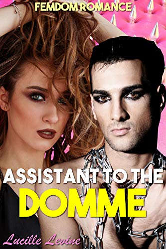 Assistant to the Domme: Femdom Romance (English Edition) (Sex Ringe Latex)