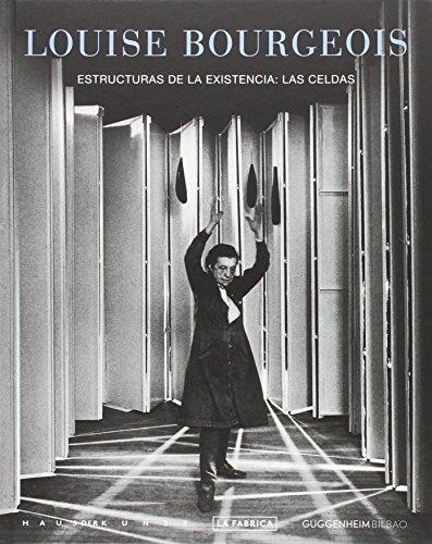 Estructuras De La Existencia: Las Celdas (LIBROS DE AUTOR) por LOUISE BOURGEOIS