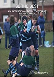 Be The Best - An Inspirational Book For Young Rugby Players