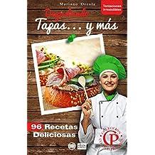 DEGUSTANDO TAPAS... Y MÁS: 96 Recetas deliciosas (Colección Cocina Práctica - Tentaciones Irresistibles) (Spanish Edition)