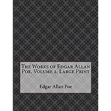 The Works of Edgar Allan Poe. Volume 2: Large Print