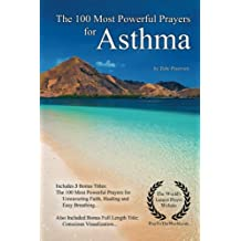 Prayer | The 100 Most Powerful Prayers for Asthma — With 3 Bonus Books to Pray for Unwavering Faith, Healing & Easy Breathing