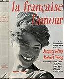 La française et l'amour. une enquête de l'institut français d'opinion publique...
