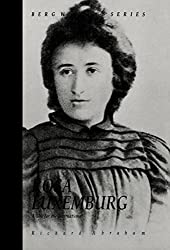 Rosa Luxemburg: A Life for the International (Berg Women's) by Richard Abraham (1989-08-04)