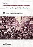Zwischen Reklamekunst und Gebrauchsgrafik: Die Leipziger Werbegrafik im frühen 20. Jhd.