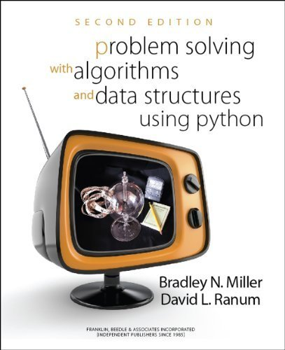 Problem Solving with Algorithms and Data Structures Using Python SECOND EDITION by Bradley N. Miller, David L. Ranum (2011) Paperback