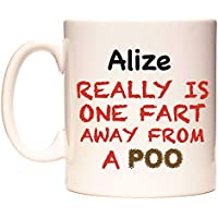 Alize REALLY IS ONE FART AWAY FROM A POO Taza por WeDoMugs
