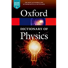 A Dictionary of Physics 7/e (Oxford Quick Reference)
