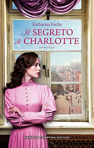 Il segreto di Charlotte di [Fuchs, Katharina]