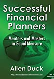 Successful Financial Planners: Mentors and Masters in Equal Measure (Vol. 1) (50 Interviews) (English Edition)